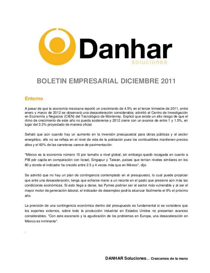 BOLETIN EMPRESARIAL DICIEMBRE 2011EntornoA pesar de que la economía mexicana reportó un crecimiento de 4.5% en el tercer t...