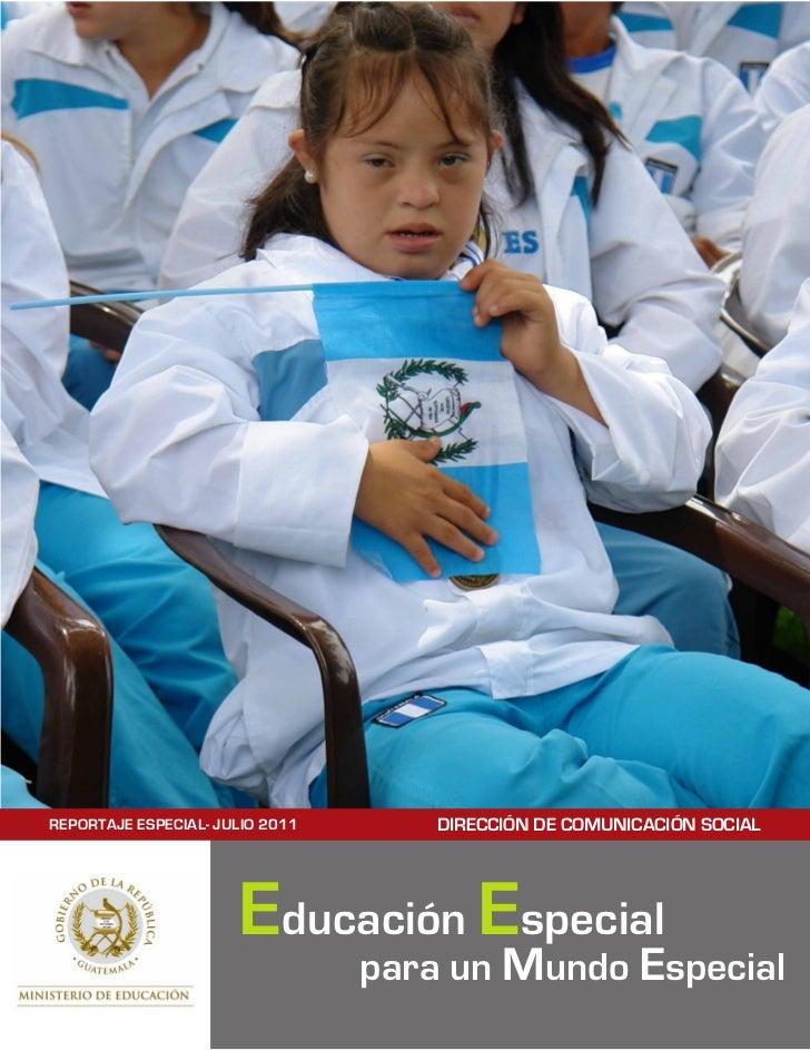 REPORTAJE ESPECIAL- JULIO 2011      DIRECCIÓN DE COMUNICACIÓN SOCIAL                      Educación Especial              ...