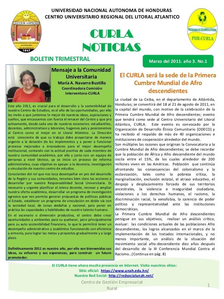 UNIVERSIDAD NACIONAL AUTONOMA DE HONDURAS CENTRO UNIVERSITARIO REGIONAL DEL LITORAL ATLANTICO CURLA NOTICIAS<br />Centro d...