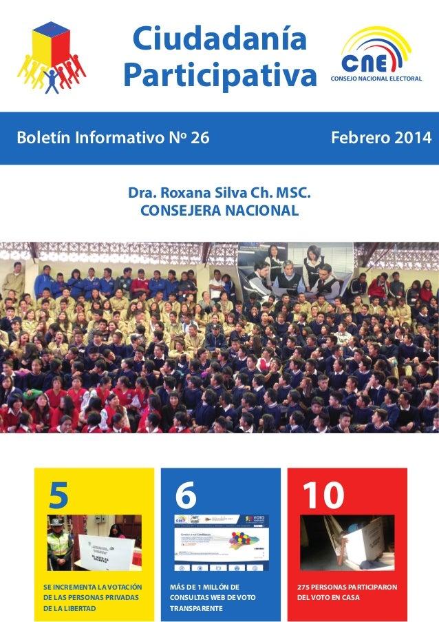 Boletín Informativo Nº 26 Febrero 2014 Dra. Roxana Silva Ch. MSC. CONSEJERA NACIONAL Ciudadanía Participativa 5 6 10 MÁS D...