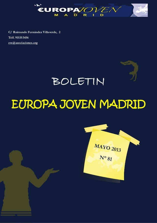BOLETINEUROPA JOVEN MADRIDC/ Raimundo Fernández Villaverde, 2Telf. 915353456evs@asociaciones.org