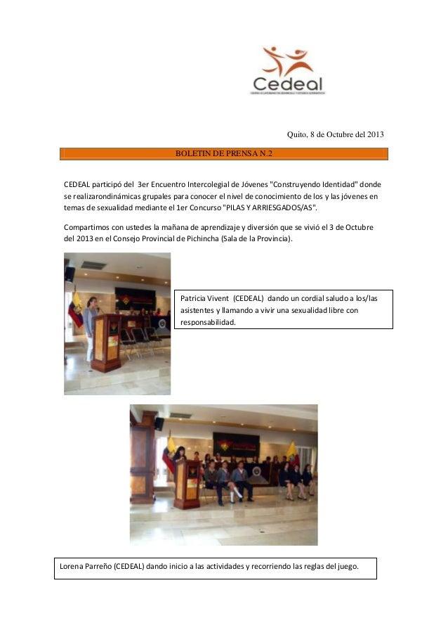 "Quito, 8 de Octubre del 2013 BOLETIN DE PRENSA N.2 CEDEAL participó del 3er Encuentro Intercolegial de Jóvenes ""Construyen..."