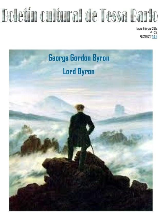 Enero-Febrero-2015 Nº– 25 SUSCRIBITE AQUI George Gordon Byron Lord Byron