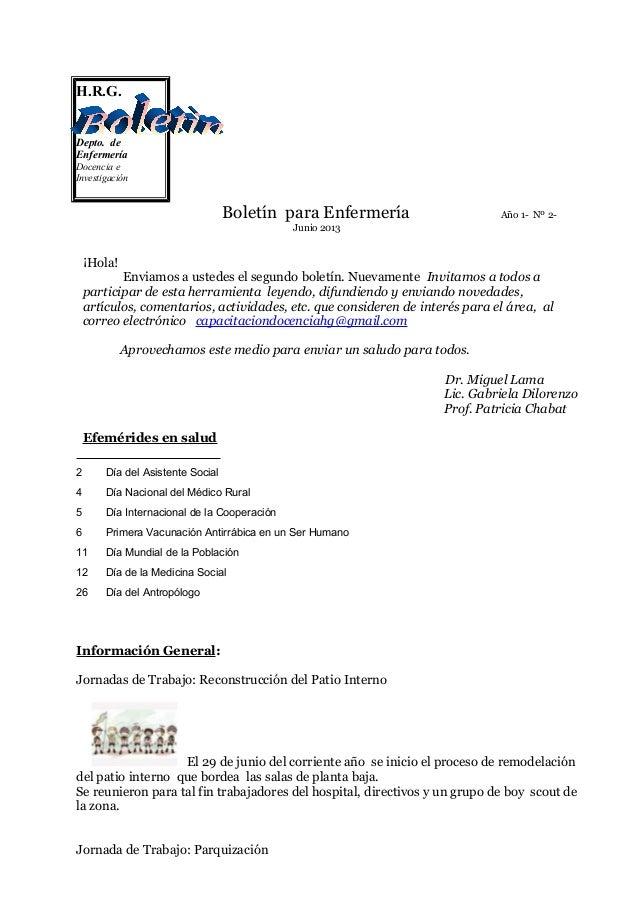 H.R.G. Depto. de Enfermería Docencia e Investigación  Boletín para Enfermería  Año 1- Nº 2-  Junio 2013  ¡Hola! Enviamos a...