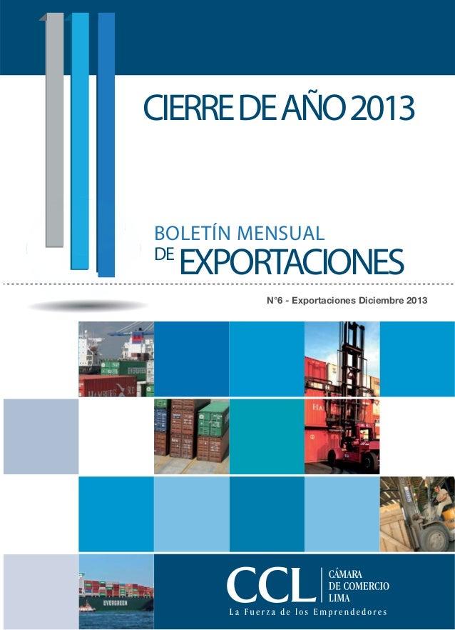N°6 - Exportaciones Diciembre 2013 BOLETÍN MENSUAL DE EXPORTACIONES CIERREDEAÑO2013