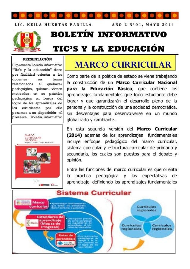 Como parte de la política de estado se viene trabajando la construcción de un Marco Curricular Nacional para la Educación ...