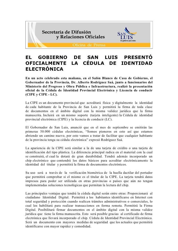 EL GOBIERNO DE SAN LUIS PRESENTÓ OFICIALMENTE LA CÉDULA DE IDENTIDAD ELECTRÓNICA En un acto celebrado esta mañana, en el S...