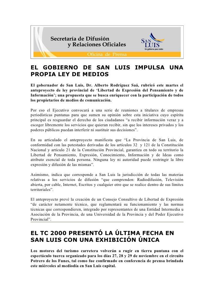 EL GOBIERNO DE SAN LUIS IMPULSA UNA PROPIA LEY DE MEDIOS El gobernador de San Luis, Dr. Alberto Rodríguez Saá, rubricó est...