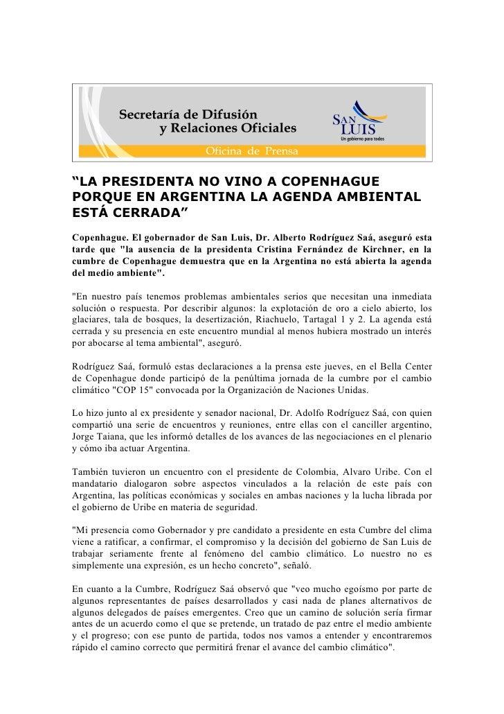"""""""LA PRESIDENTA NO VINO A COPENHAGUE PORQUE EN ARGENTINA LA AGENDA AMBIENTAL ESTÁ CERRADA"""" Copenhague. El gobernador de San..."""