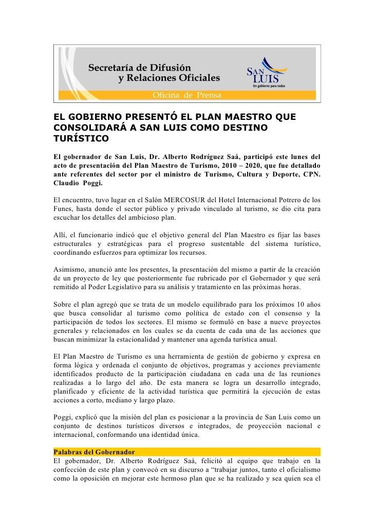 EL GOBIERNO PRESENTÓ EL PLAN MAESTRO QUE CONSOLIDARÁ A SAN LUIS COMO DESTINO TURÍSTICO El gobernador de San Luis, Dr. Albe...