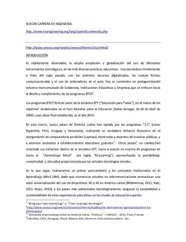 BUSCAR CARRERA DE INGENIERIA: http://www.tryengineering.org/lang/spanish/university.php  http://www.unesco.org/new/es/unes...