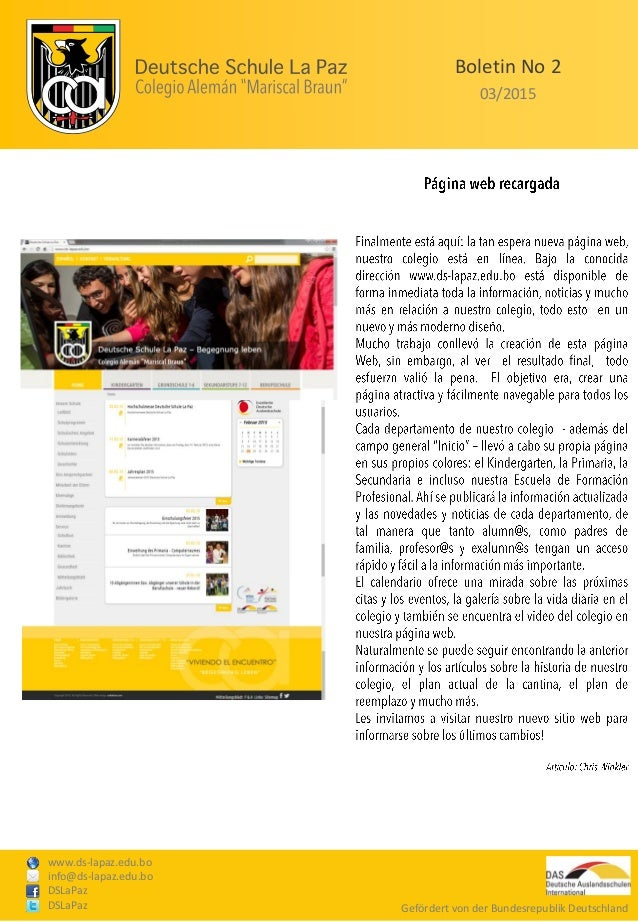 www.ds-lapaz.edu.bo info@ds-lapaz.edu.bo DSLaPaz DSLaPaz Boletin No 2 03/2015 Gefördert von der Bundesrepublik Deutschland