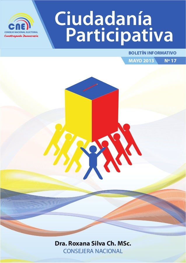 CiudadaníaParticipativaMAYO 2013BOLETÍN INFORMATIVONº 17Dra. Roxana Silva Ch. MSc.CONSEJERA NACIONAL