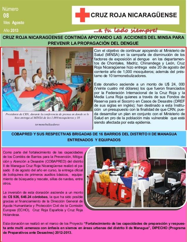 Mes Agosto 08 Año 2013 CRUZ ROJA NICARAGÜENSE CONTINÚA APOYANDO LAS ACCIONES DEL MINSA PARA PREVENIR LA PROPAGACIÓN DEL DE...