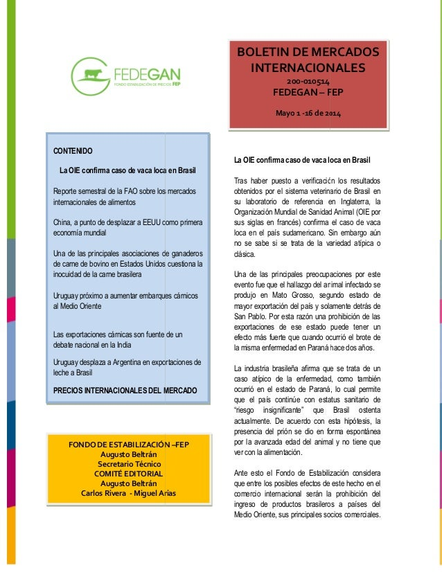 CONTENIDO La OIE confirma caso de vaca loca en Brasil Reporte semestral de la FAO sobre los mercados internacionales de al...