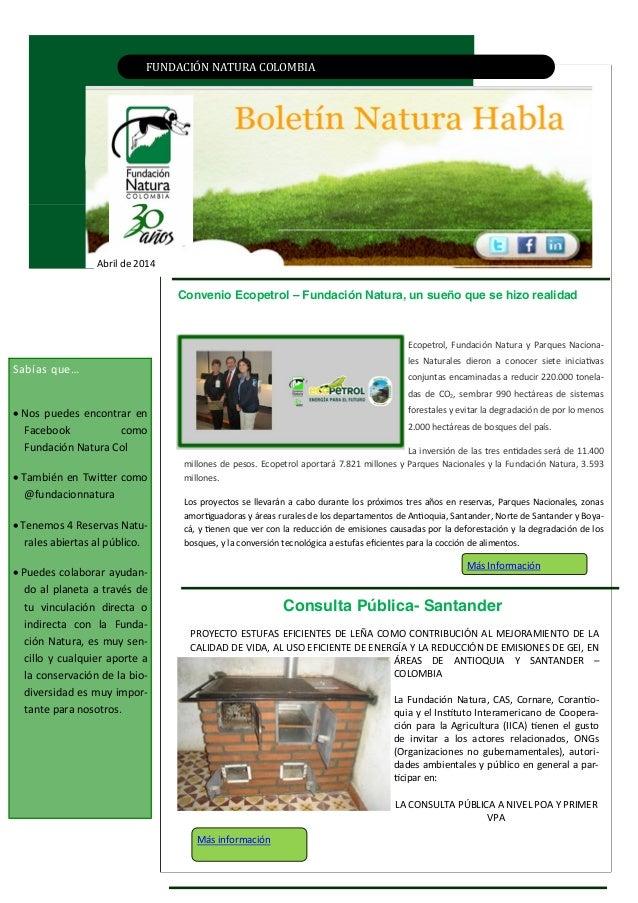 FUNDACIÓN NATURA CÓLÓMBIA Abril de 2014 Consulta Pública- Santander Sabías que…  Nos puedes encontrar en Facebook como Fu...