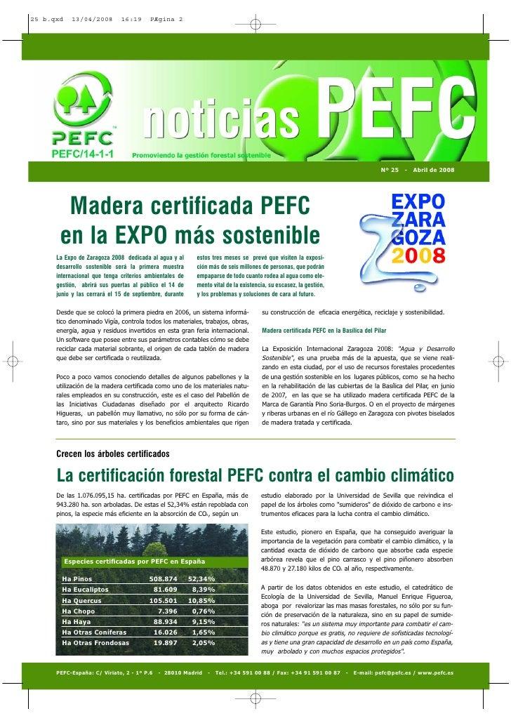 Nº 25 - Abril de 2008       Madera certificada PEFC  en la EXPO más sostenible La Expo de Zaragoza 2008 dedicada al agua y...