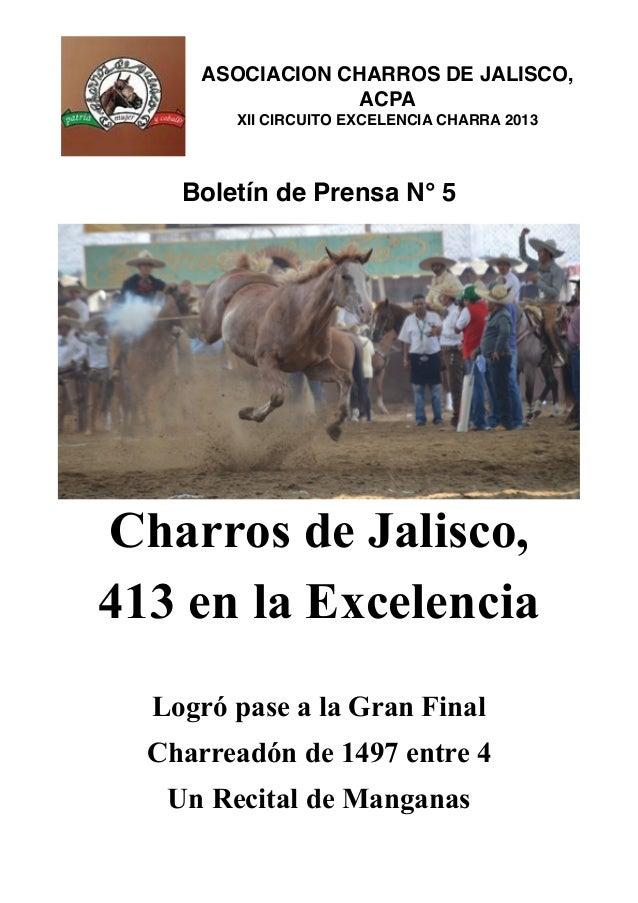 ASOCIACION CHARROS DE JALISCO, ACPA XII CIRCUITO EXCELENCIA CHARRA 2013 Boletín de Prensa N° 5 Charros de Jalisco, 413 en ...