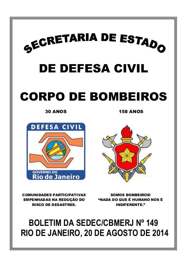 DE DEFESA CIVIL CORPO DE BOMBEIROS 30 ANOS 158 ANOS COMUNIDADES PARTICIPATIVAS EMPENHADAS NA REDUÇÃO DO RISCO DE DESASTRES...