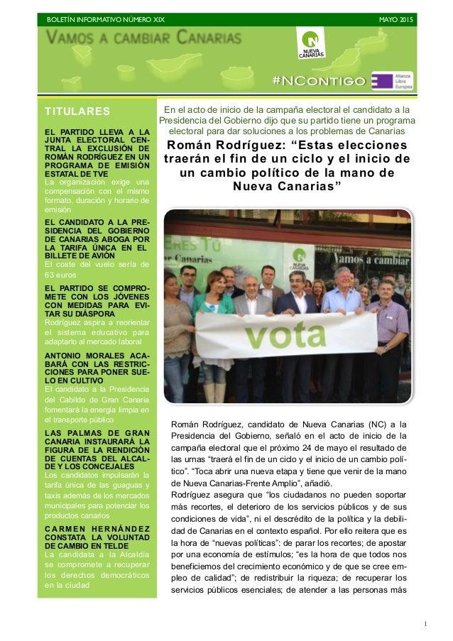 BOLETÍN INFORMATIVO NÚMERO XIX   MAYO 2015   1 En el acto de inicio de la campaña electoral el candidato a la Presidenci...