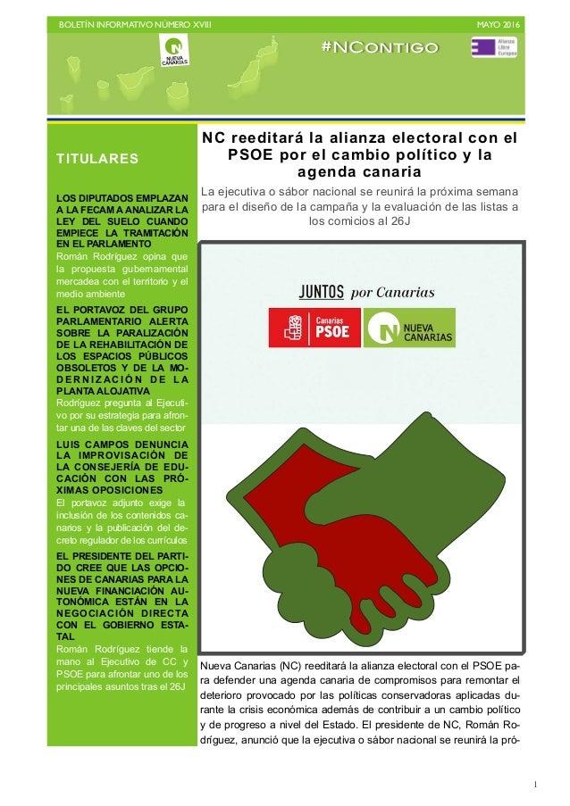 BOLETÍN INFORMATIVO NÚMERO XVIII   MAYO 2016   1 Nueva Canarias (NC) reeditará la alianza electoral con el PSOE pa- ra d...