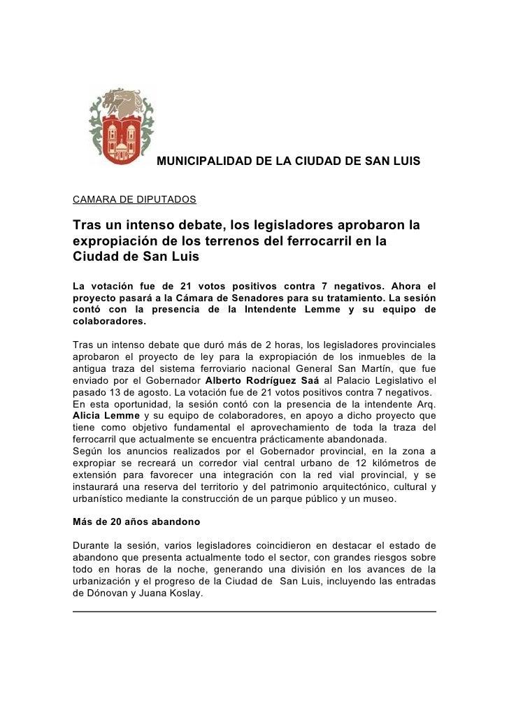 MUNICIPALIDAD DE LA CIUDAD DE SAN LUIS   CAMARA DE DIPUTADOS  Tras un intenso debate, los legisladores aprobaron la exprop...