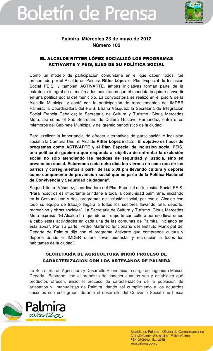 Palmira, Miércoles 23 de mayo de 2012                              Número 102     EL ALCALDE RITTER LÓPEZ SOCIALIZÓ LOS PR...
