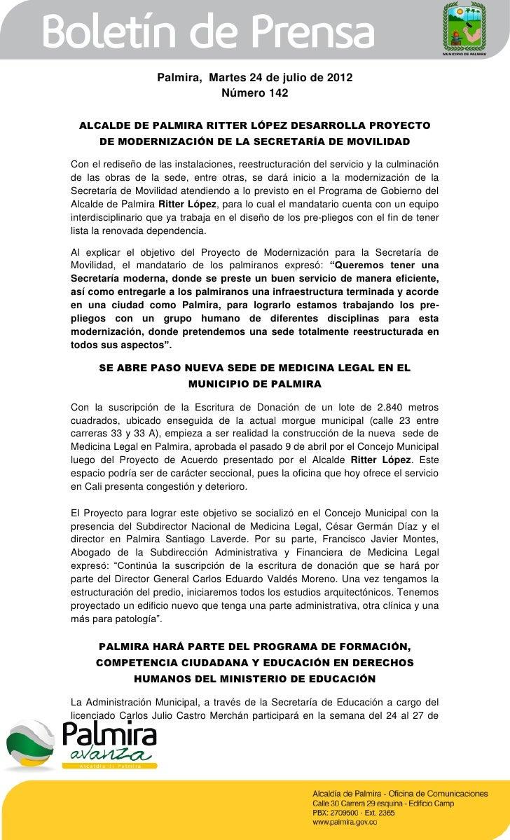 Palmira, Martes 24 de julio de 2012                             Número 142 ALCALDE DE PALMIRA RITTER LÓPEZ DESARROLLA PROY...