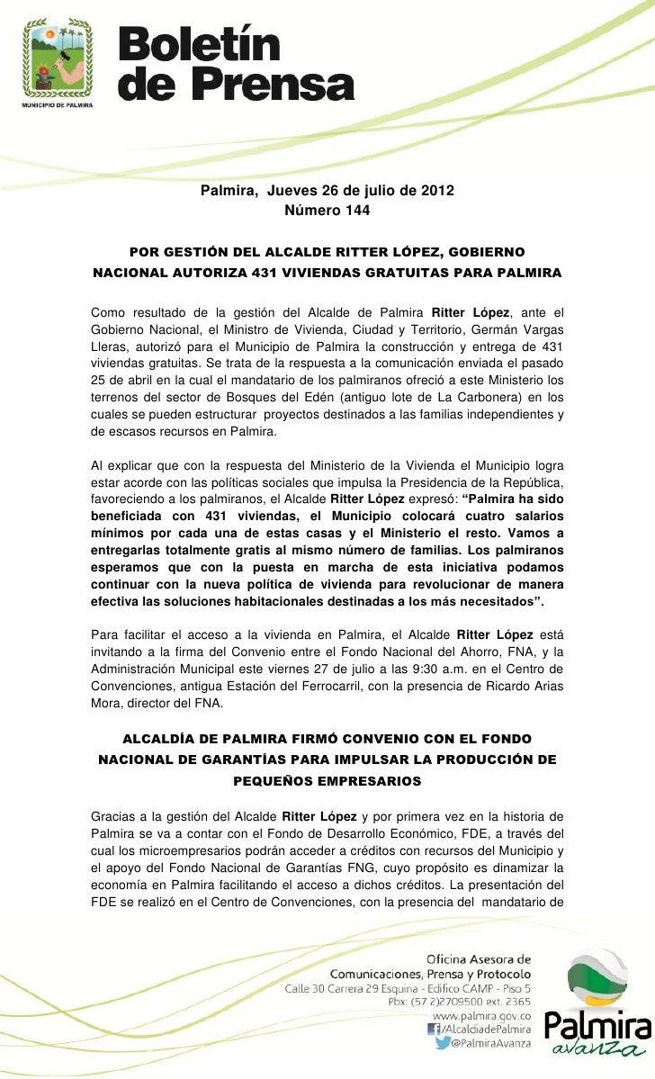 Palmira, Jueves 26 de julio de 2012                              Número 144      POR GESTIÓN DEL ALCALDE RITTER LÓPEZ, GOB...