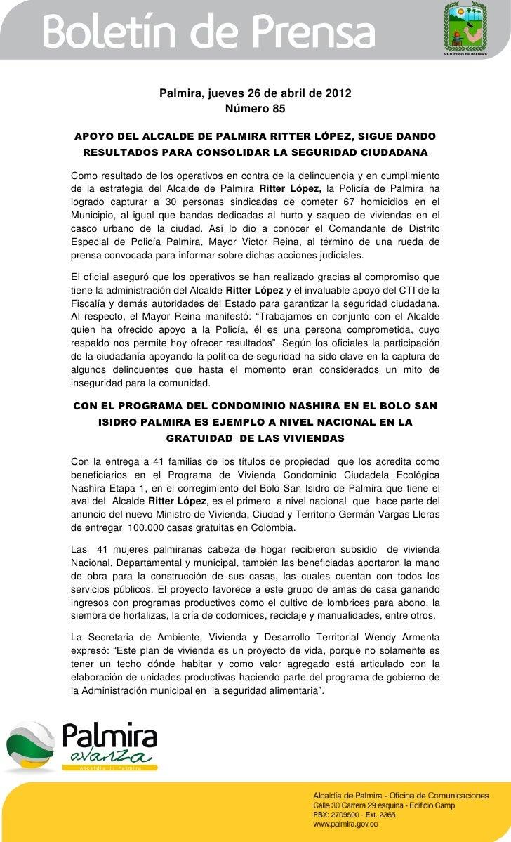 Palmira, jueves 26 de abril de 2012                                Número 85APOYO DEL ALCALDE DE PALMIRA RITTER LÓPEZ, SIG...