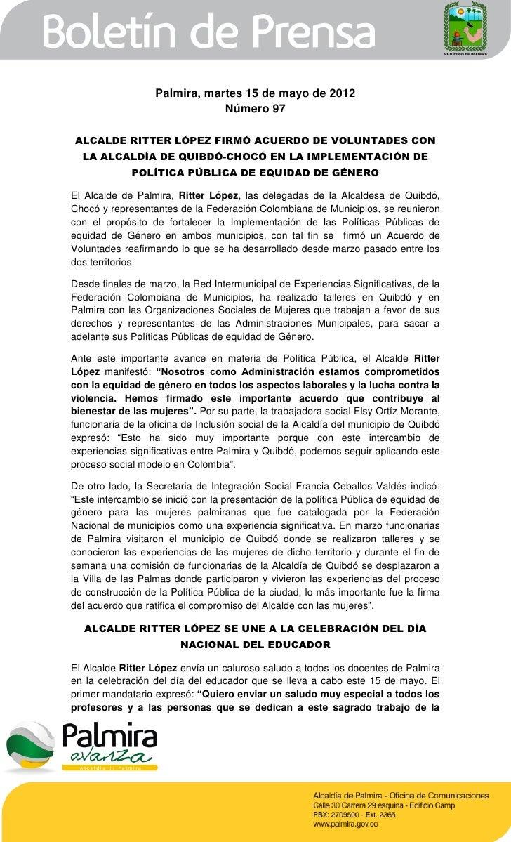 Palmira, martes 15 de mayo de 2012                               Número 97ALCALDE RITTER LÓPEZ FIRMÓ ACUERDO DE VOLUNTADES...