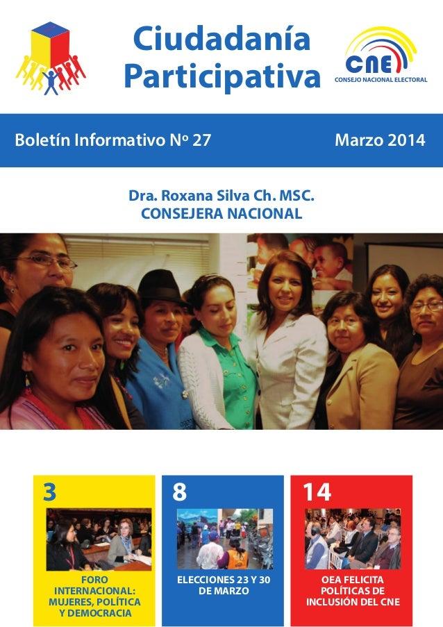 Boletín Informativo Nº 27 Marzo 2014 Dra. Roxana Silva Ch. MSC. CONSEJERA NACIONAL Ciudadanía Participativa 3 8 14 ELECCIO...