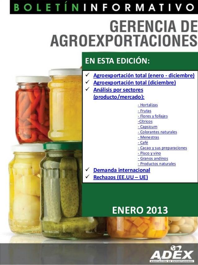 EN ESTA EDICIÓN:JUNIO2012EN ESTA EDICIÓN:ENERO 2013 Agroexportación total (enero - diciembre) Agroexportación total (dic...