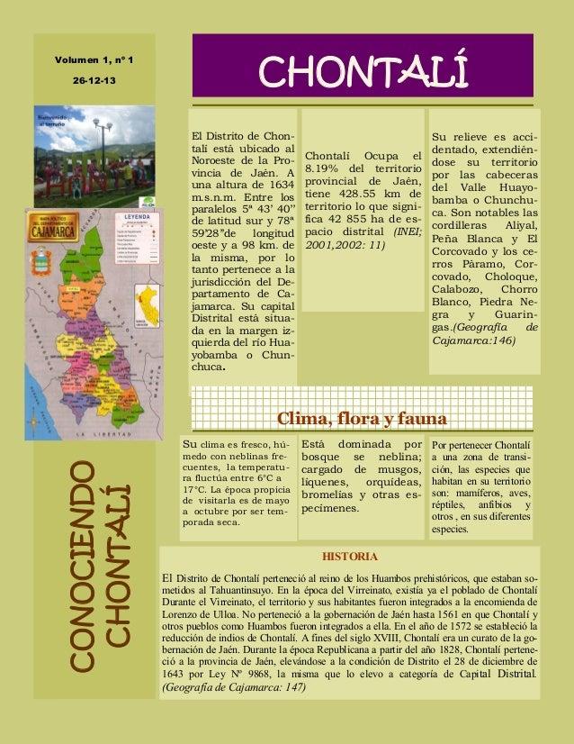 El Distrito de Chon-talí  está ubicado al  Noroeste de la Pro-vincia  de Jaén. A  una altura de 1634  m.s.n.m. Entre los  ...