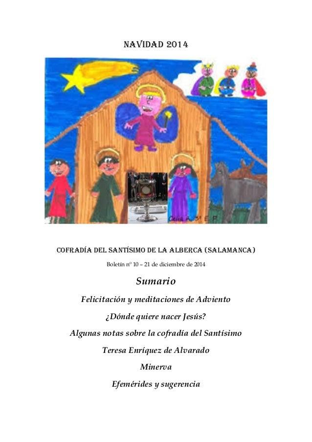 Navidad 2014 Cofradía del Santísimo de La Alberca (Salamanca) Boletín nº 10 – 21 de diciembre de 2014 Sumario Felicitación...