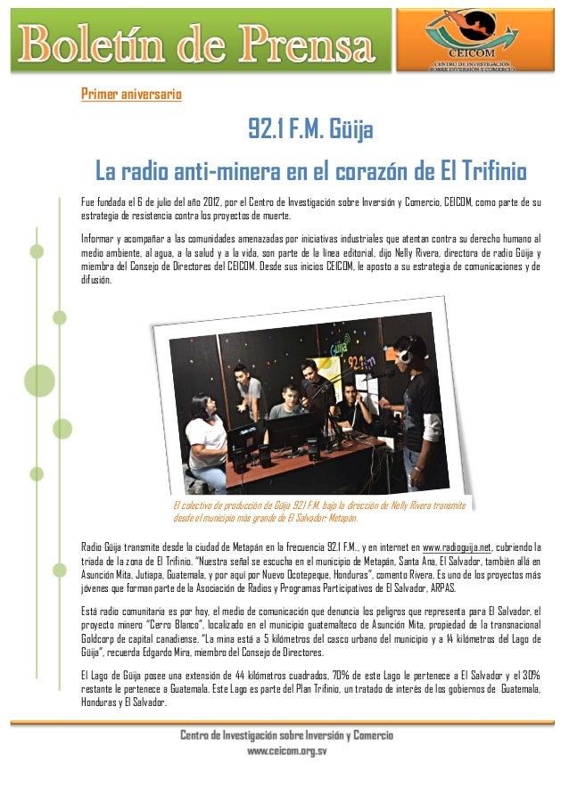 Primer aniversario 92.1 F.M. Güija La radio anti-minera en el corazón de El Trifinio Fue fundada el 6 de julio del año 201...