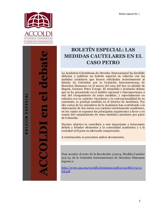 Boletín especial No. 1! ! ! ! ! !1 BOLETÍN ESPECIAL: LAS MEDIDAS CAUTELARES EN EL CASO PETRO La Academia Colombiana de Der...
