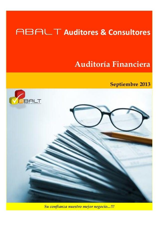 Auditores & Consultores Auditoría Financiera Septiembre 2013 Su confianza nuestro mejor negocio...!!!