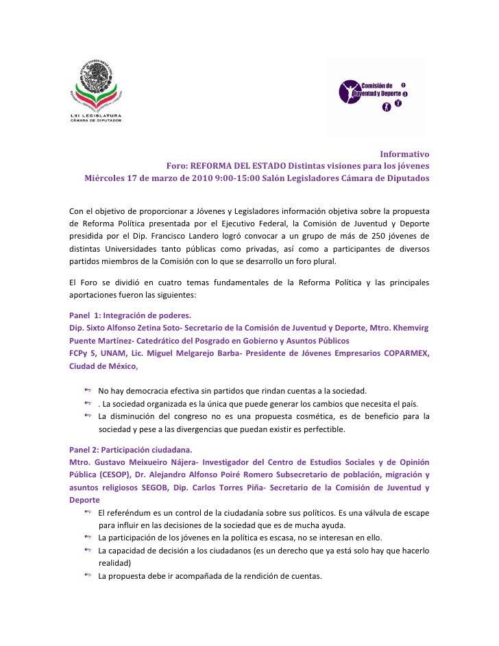 Informativo                        Foro: REFORMA DEL ESTADO Distintas visiones para los jóvenes     Miércoles 17 de marzo ...