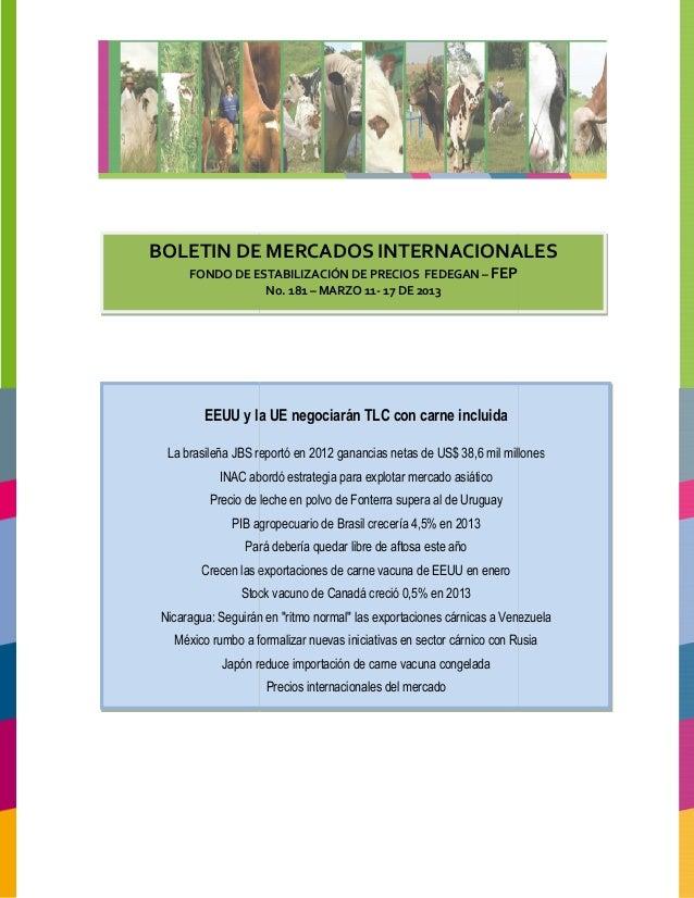 BOLETIN DE MERCADOS INTERNACIONALES     FONDO DE ESTABILIZACIÓN DE PRECIOS FEDEGAN – FEP                No. 181 – MARZO 11...