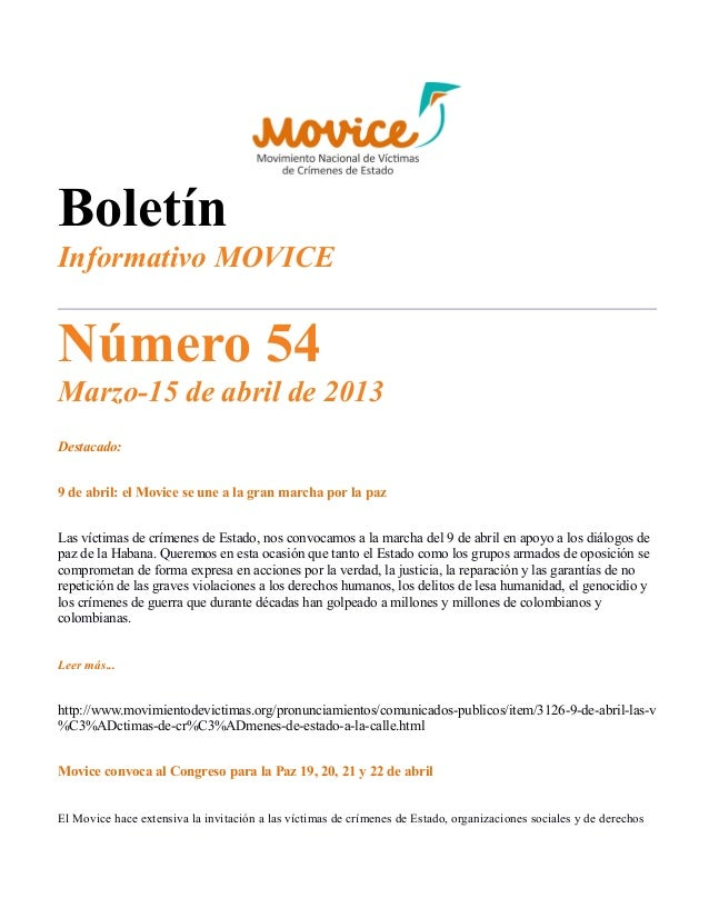 BoletínInformativo MOVICENúmero 54Marzo-15 de abril de 2013Destacado:9 de abril: el Movice se une a la gran marcha por la ...