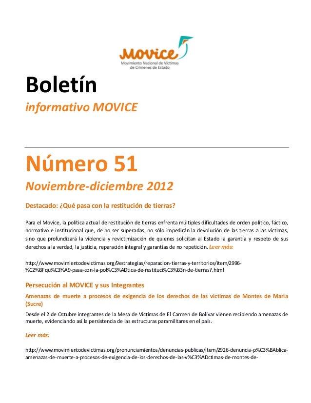 Boletíninformativo MOVICENúmero 51Noviembre-diciembre 2012Destacado: ¿Qué pasa con la restitución de tierras?Para el Movic...