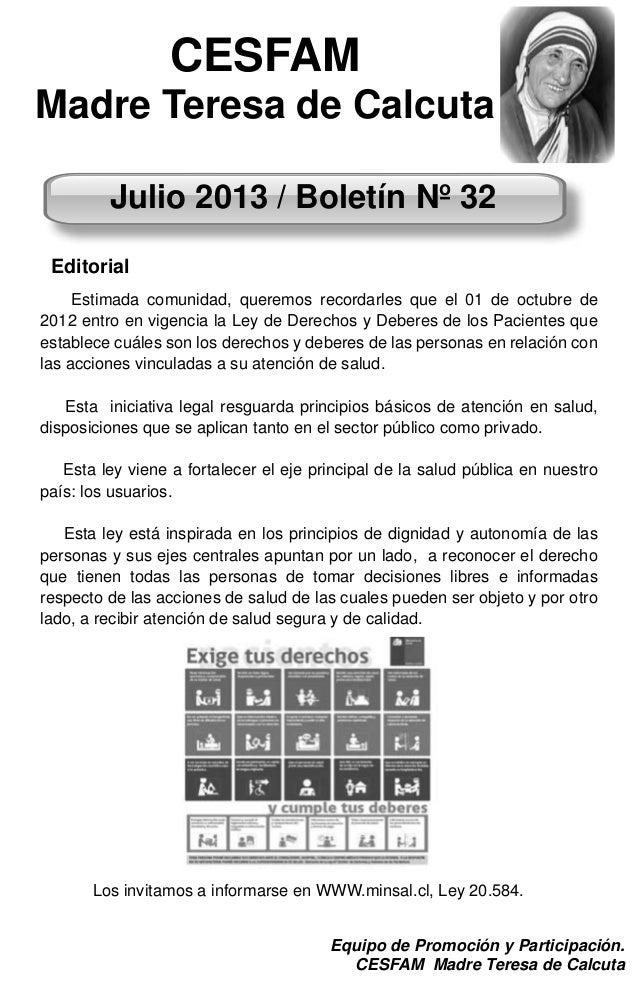 Julio 2013 / Boletín Nº 32 Editorial Estimada comunidad, queremos recordarles que el 01 de octubre de 2012 entro en vigenc...