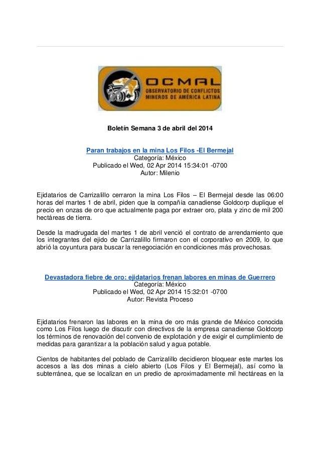 Boletín Semana 3 de abril del 2014 Paran trabajos en la mina Los Filos -El Bermejal Categoría: México Publicado el Wed, 02...