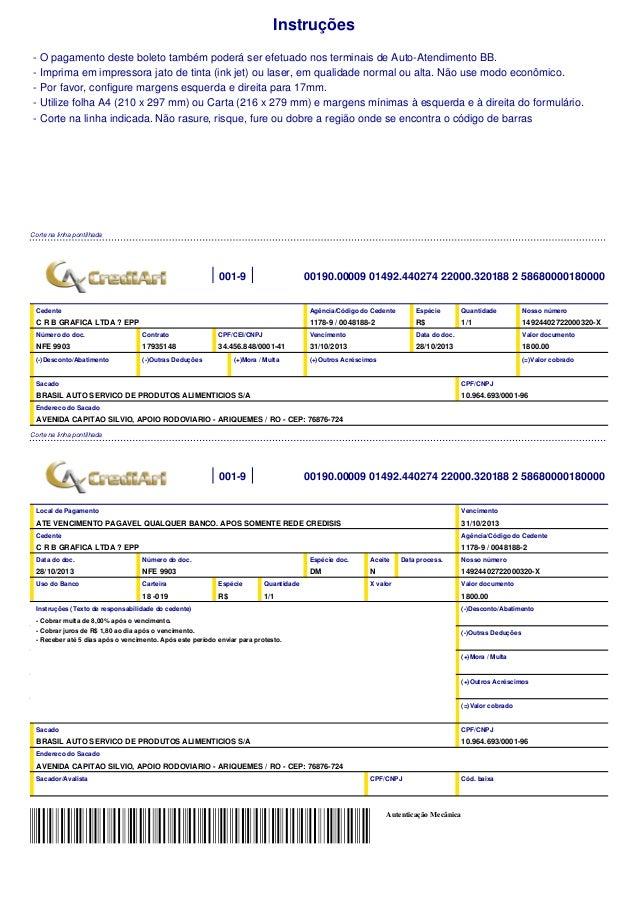 Instruções - O pagamento deste boleto também poderá ser efetuado nos terminais de Auto-Atendimento BB. - Imprima em impres...