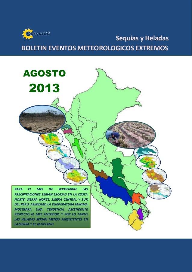 Sequías y Heladas BOLETIN EVENTOS METEOROLOGICOS EXTREMOS PARA EL MES DE SEPTIEMBRE LAS PRECIPITACIONES SERIAN ESCASAS EN ...