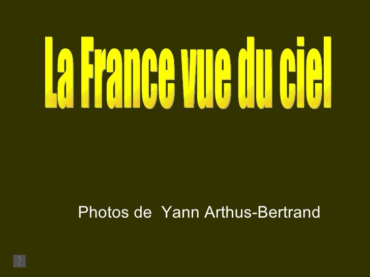La France vue du ciel Photos de  Yann Arthus-Bertrand
