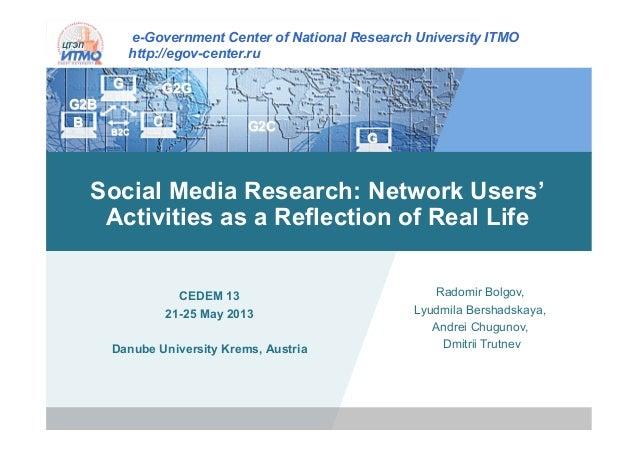 Lyudmilla Bershadskaya, Radomir Bolgov, Andrei Chugunov, Dmitrii Trutnev, Social Media Research: Network Users' Activities as a Reflection of Real Life