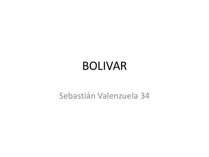 BOLIVAR<br />Sebastián Valenzuela 34<br />