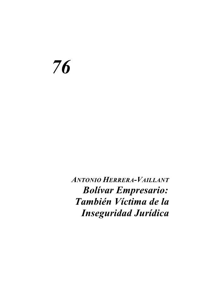 76     ANTONIO HERRERA-VAILLANT      Bolívar Empresario:     También Víctima de la      Inseguridad Jurídica